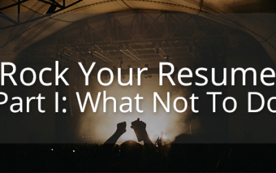 Rock Your Resume Part 1: What Not To Do