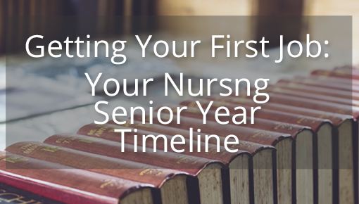 Getting Your First Job:  Your Nursing Senior Year Timeline