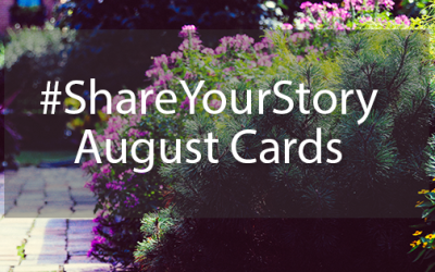 #ShareYourStory – Story Cards August