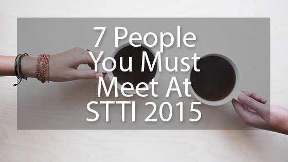 7 People You Must Meet At STTI 2015