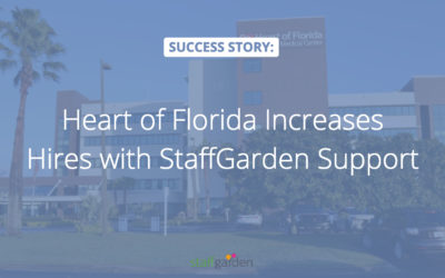 Heart of Florida Increases Hires with StaffGarden