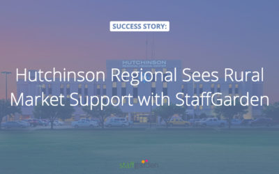 Hutchinson Regional Sees Rural Market Support with StaffGarden